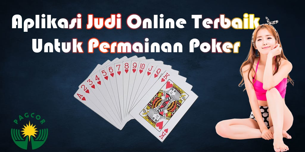 Aplikasi Judi Online Terbaik Untuk Permainan Poker